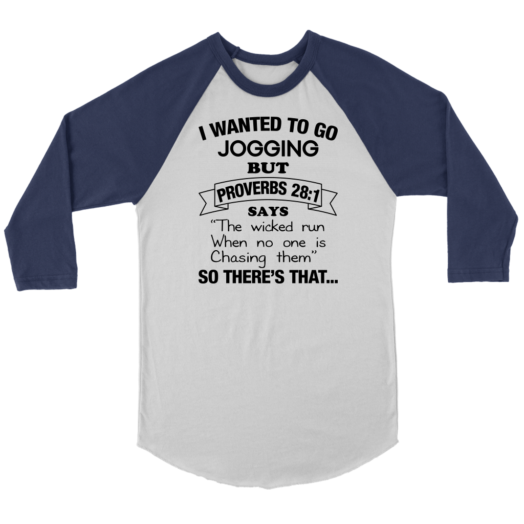 I Wanted To Go Jogging But Proverbs 28:1 T-Shirt
