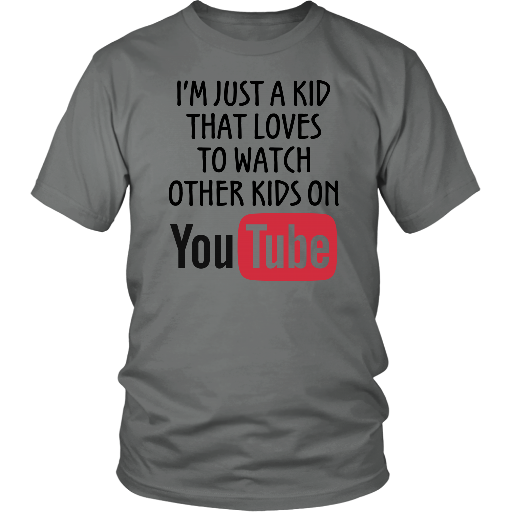 I'm Just a Kid That Loves to Watch Other Kids Youtube T-shirt