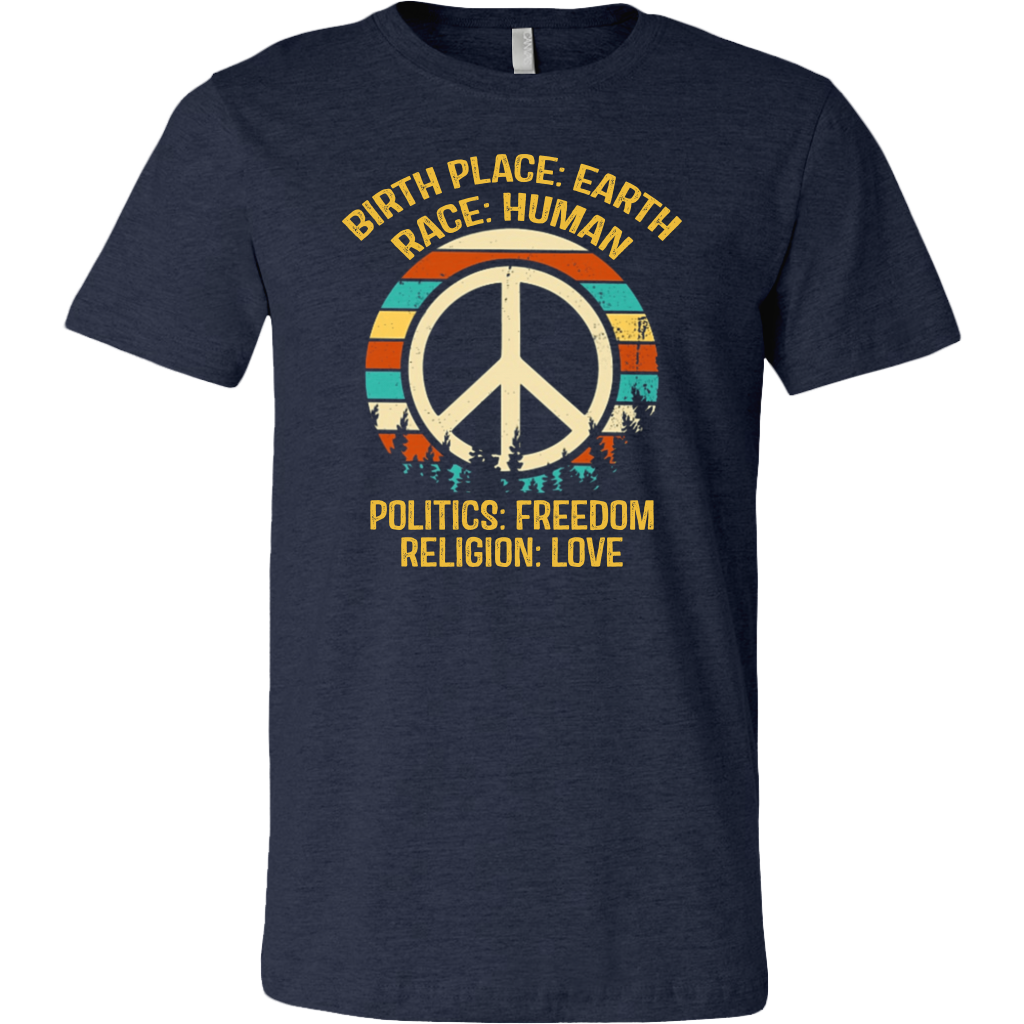Hippie vintage birth place earth race human politics freedom religion love shirt