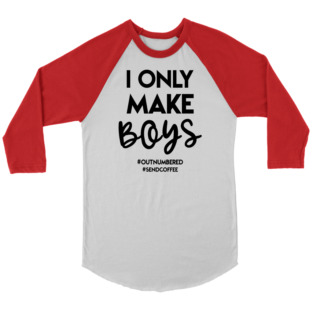 I Only Make Boys T Shirts I Only Make Boys Outnumbered, Sendcoffee