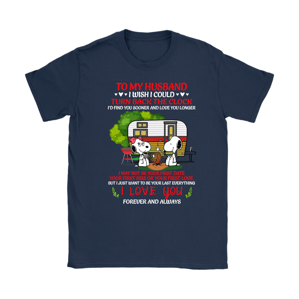 Snoopy Camping To My Husband I Wish I Could Turn Back The Clock shirt