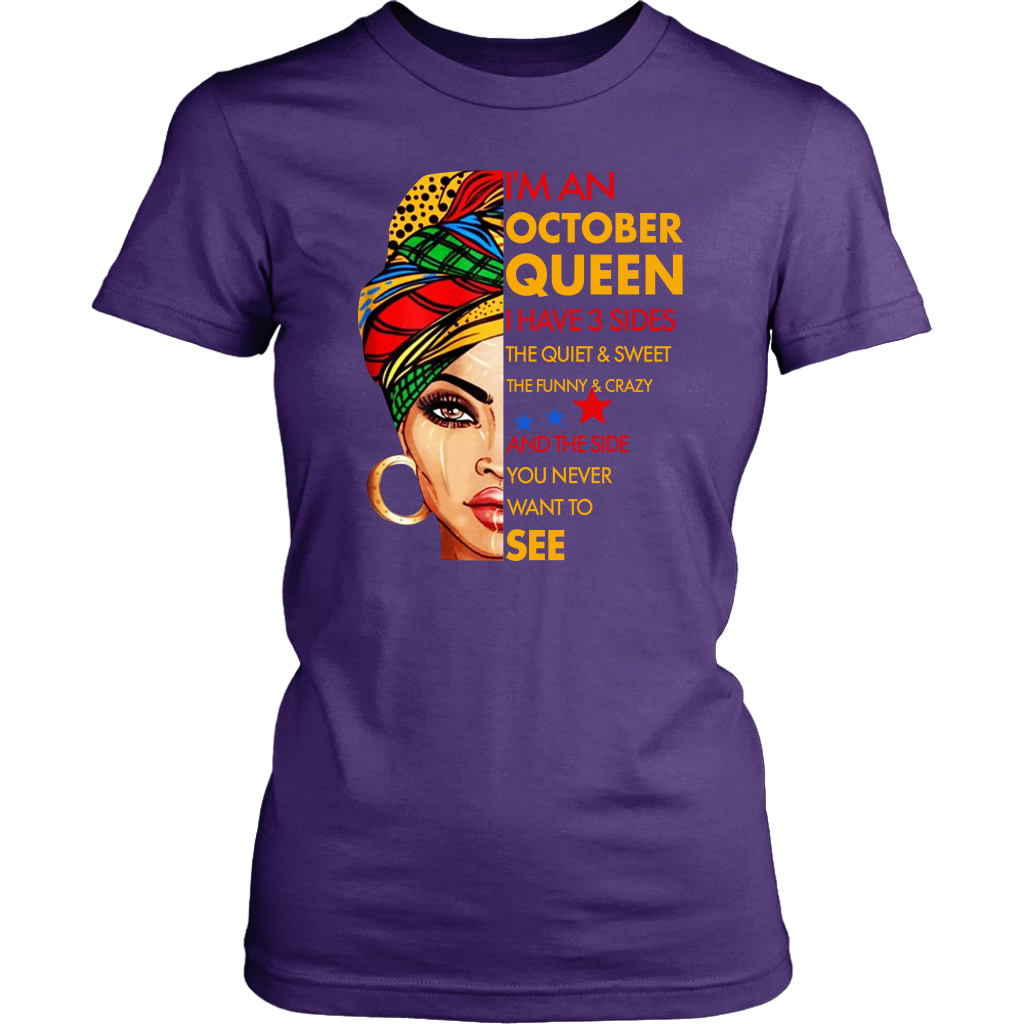 I'm An October Queen I Have 3 Sides Birthday October shirt