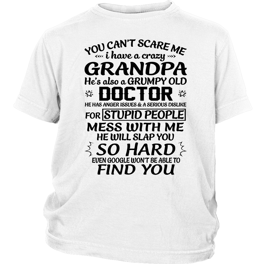 You Can't Scare Me I Have a Crazy Grandpa He's also a Grumpy Old Doctor shirt