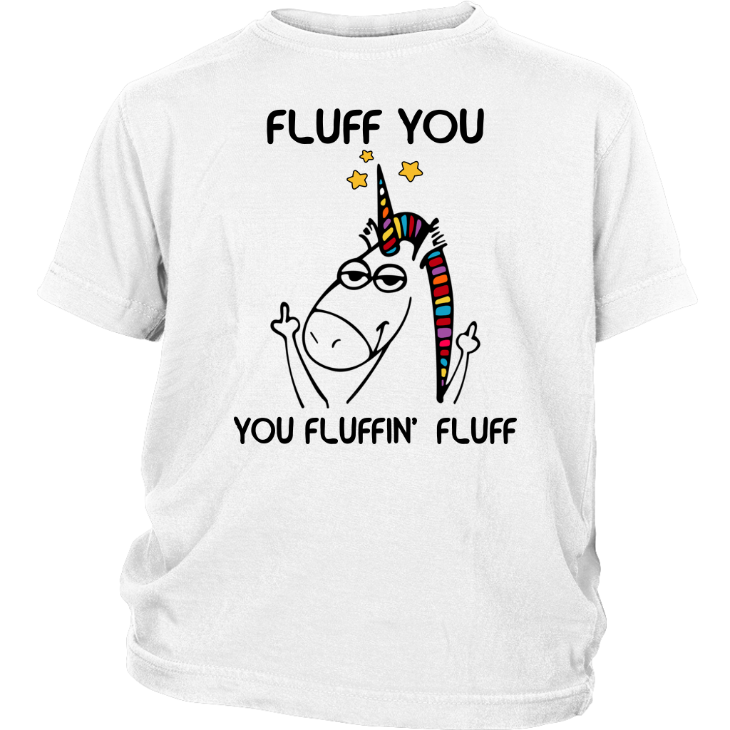 Unicorn Fluff You You Fluffin Fluff shirt