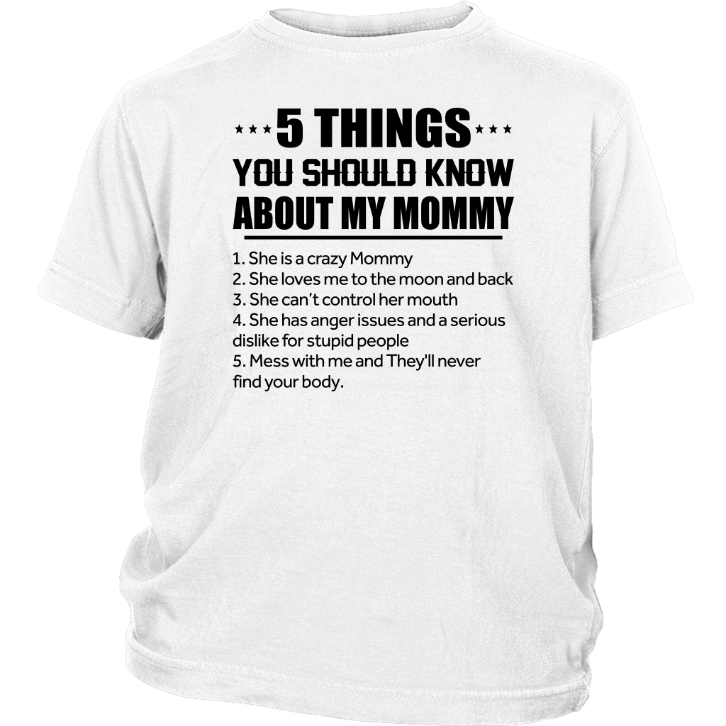 5 Things You Should Know About My Mommy shirt