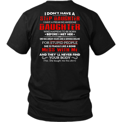 I don't have a step daughter I have a freaking awesome daughter shirt