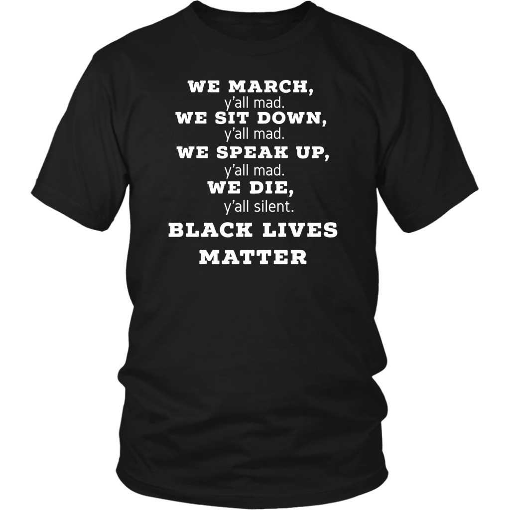 We March Y'all Mad Black Lives Matter T Shirts