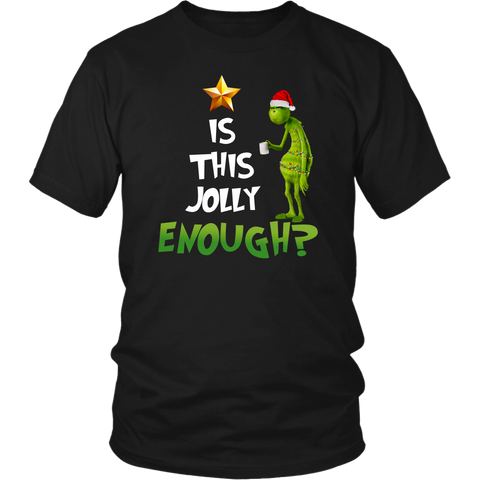 Is This Jolly Enough Grinch Christmas shirts