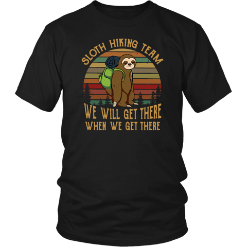 Retro Sloth hiking team we will get there when we get there shirt