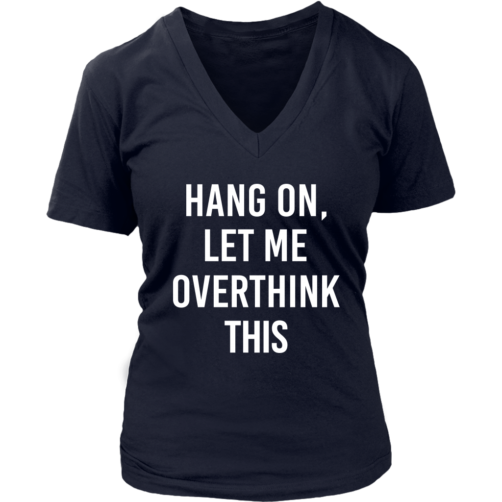 Hang On Let Me Overthink This T-Shirt