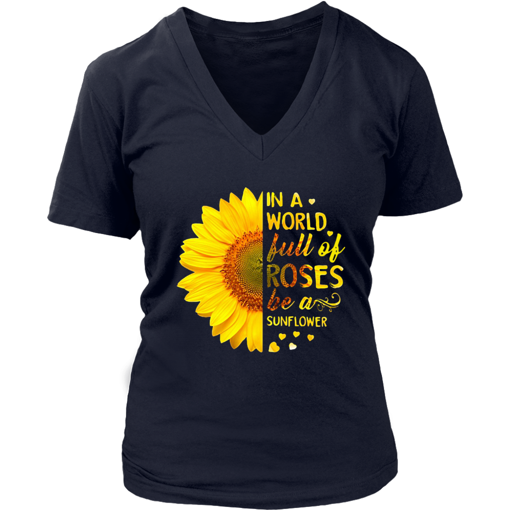 In a world full of roses be a sunflower t-shirt