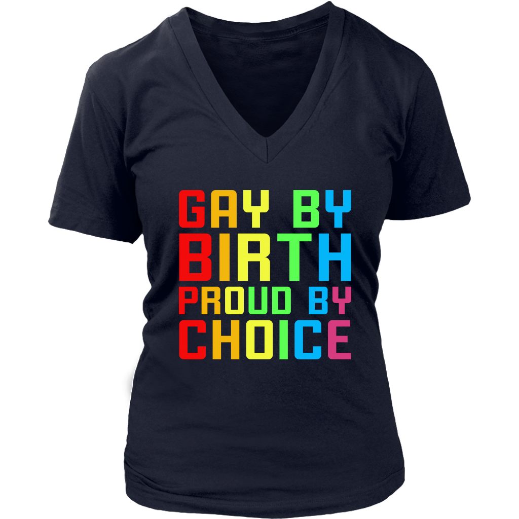 Gay By Birth Proud By Choice LGBT Pride shirt