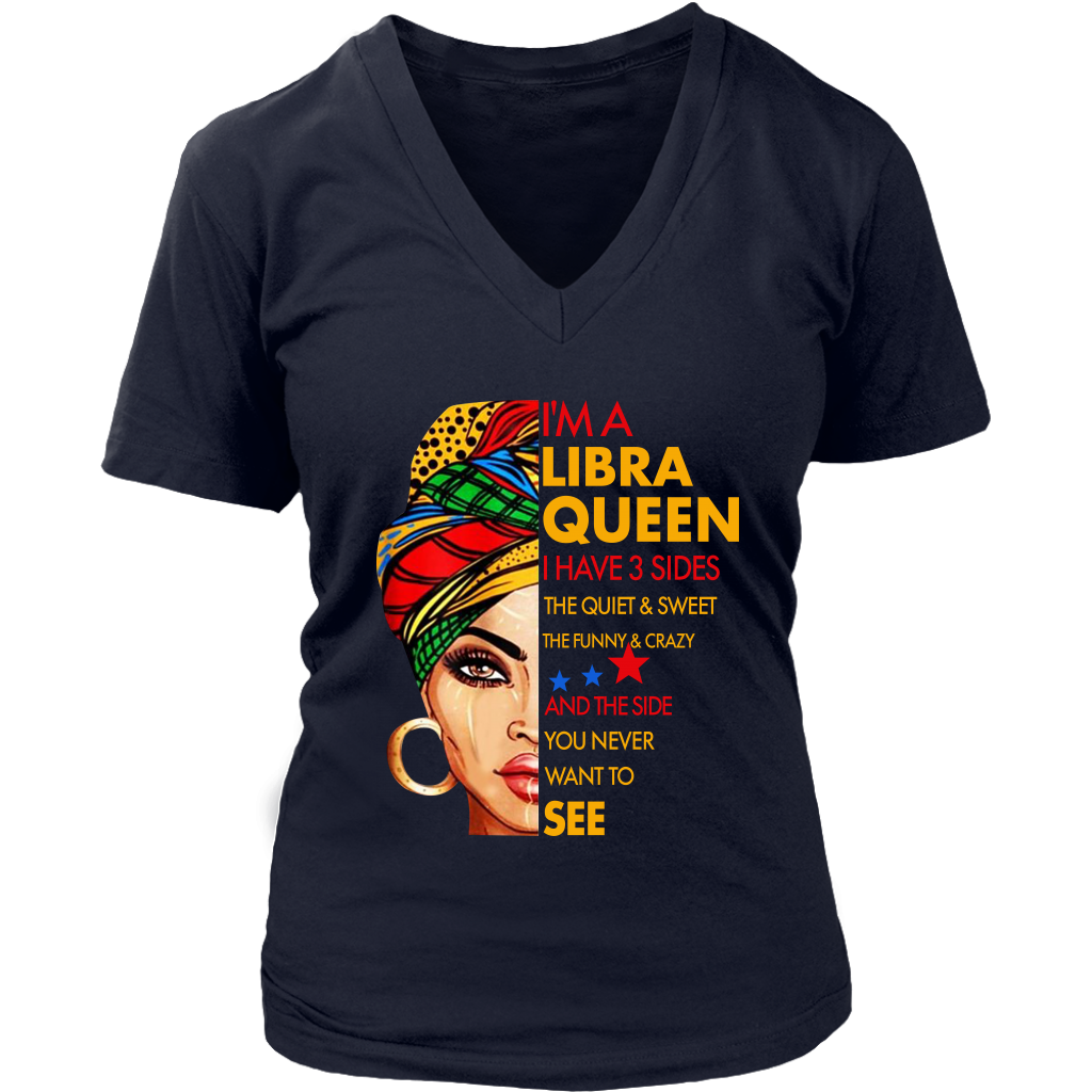 I'm A Libra Queen I Have 3 Sides Libra Funny Birthday shirt
