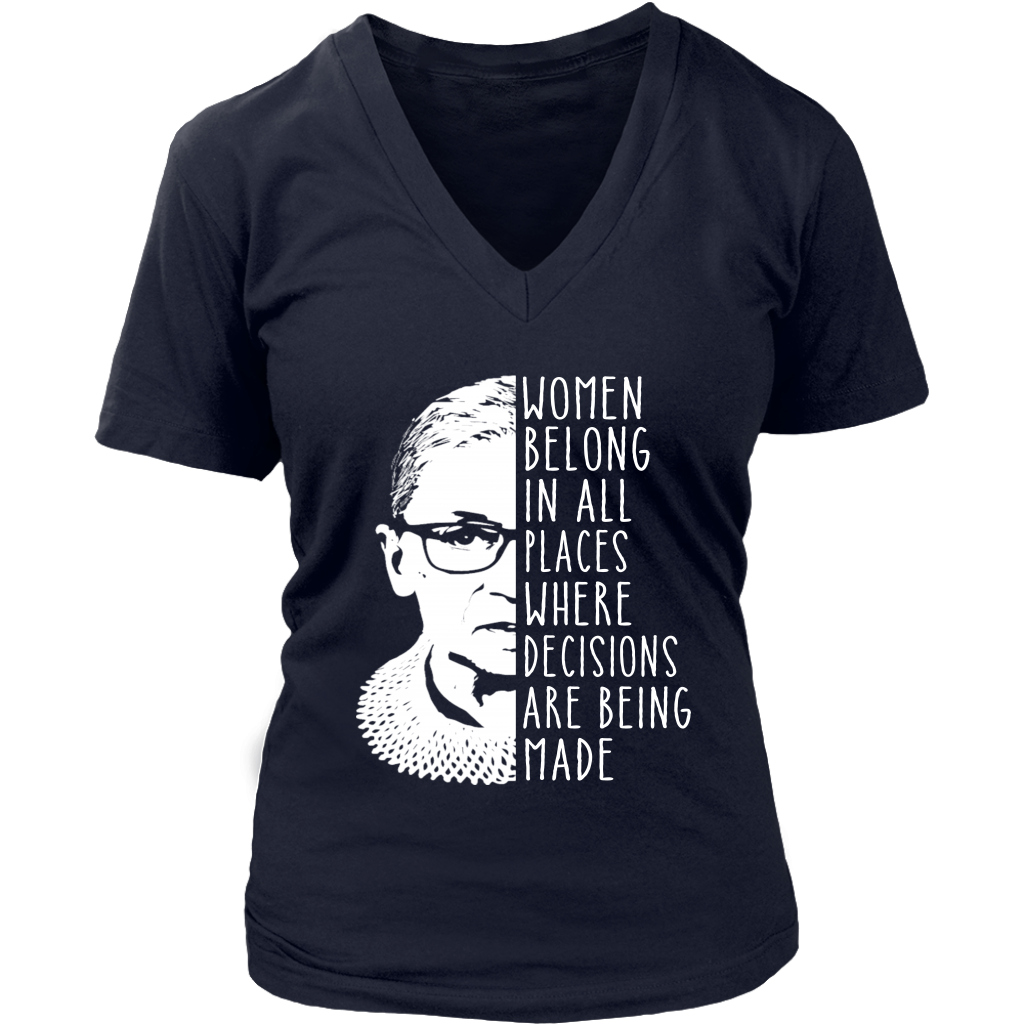Ruth Bader Ginsburg RBG Women Belong in all places where decisions are being made shirt