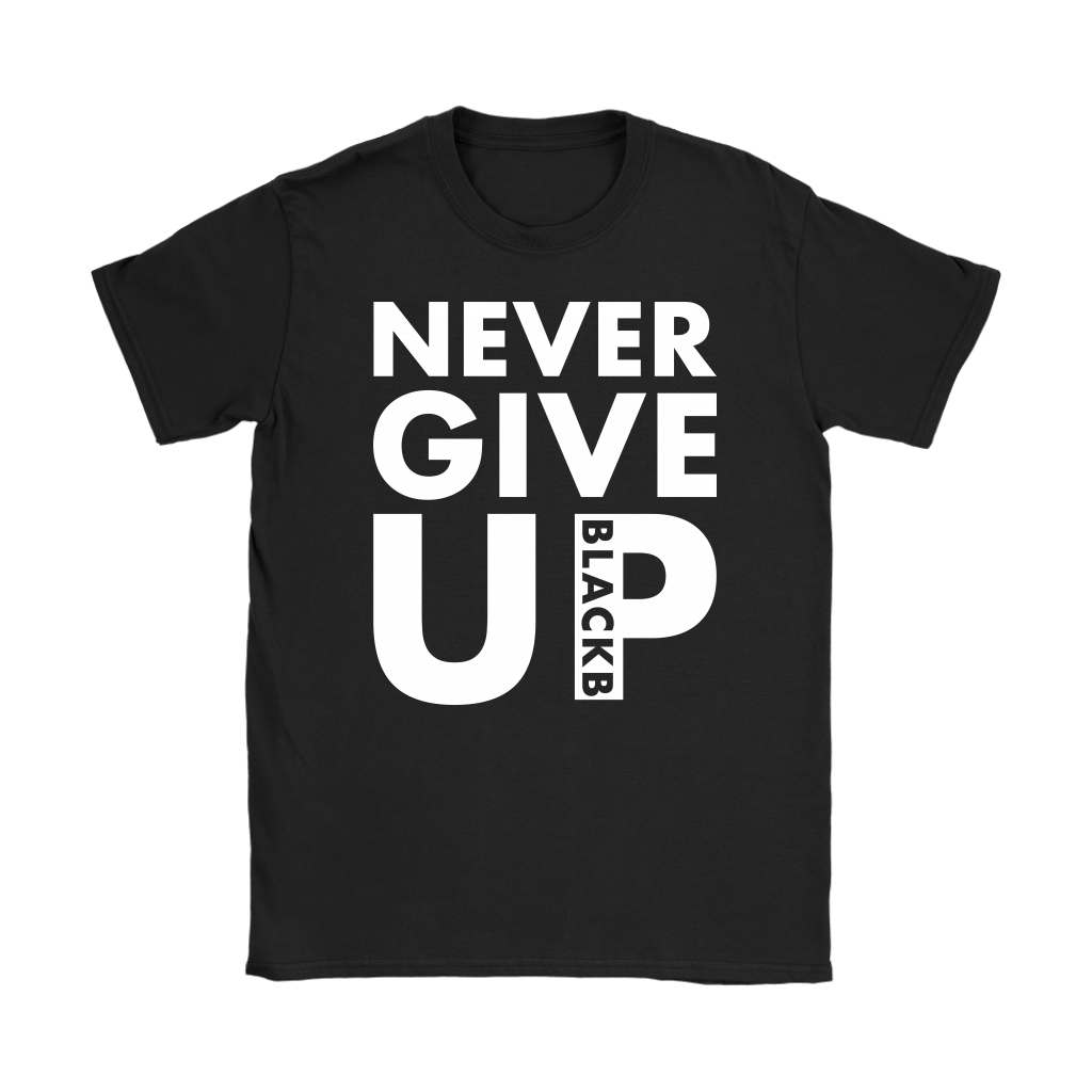 Never Give up BlackB shirt