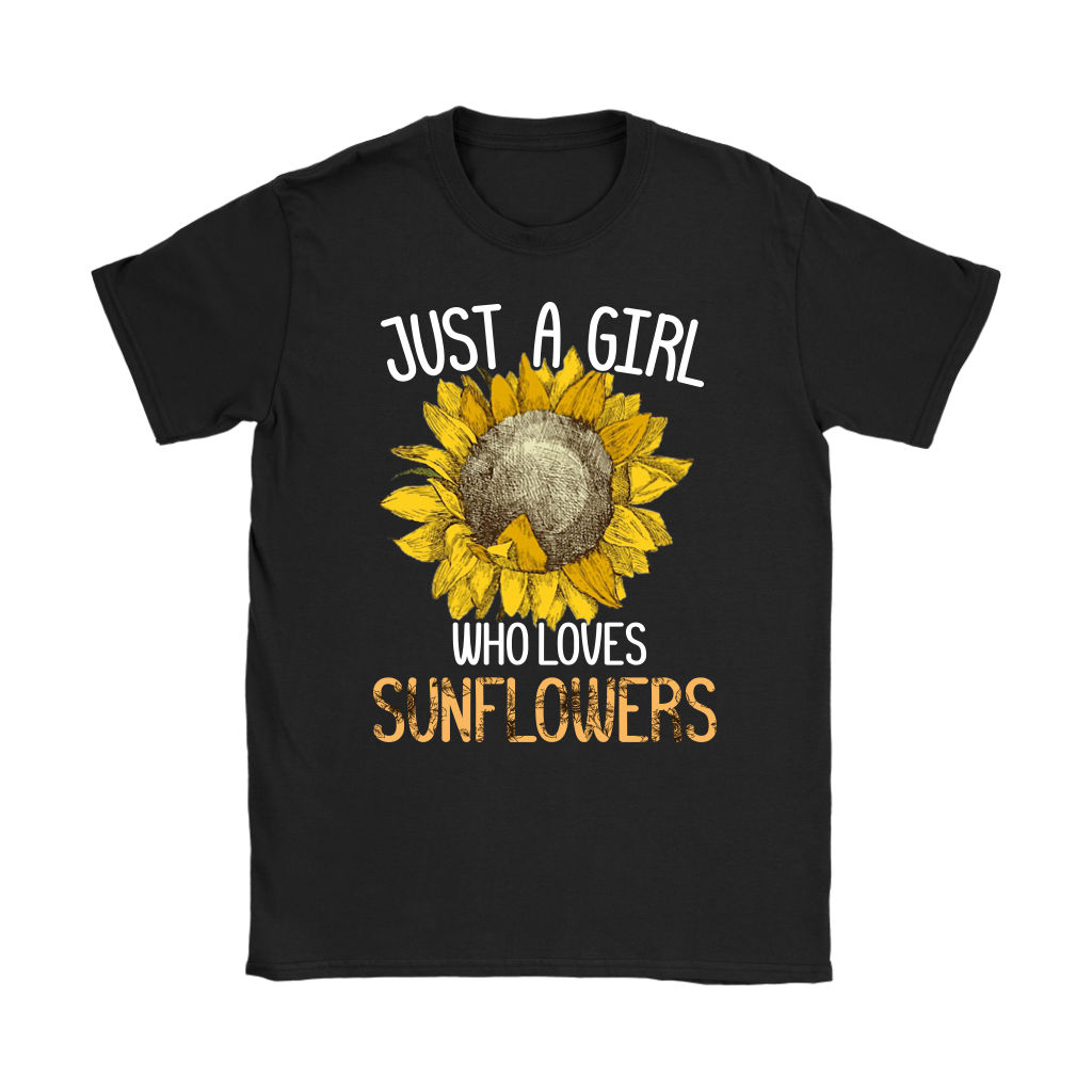 Just A Girl Who Loves Sunflowers shirt