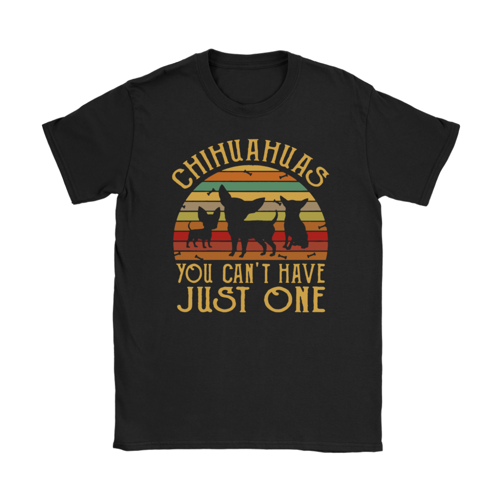 Retro Sunset Chihuahuas you can't have just one shirt