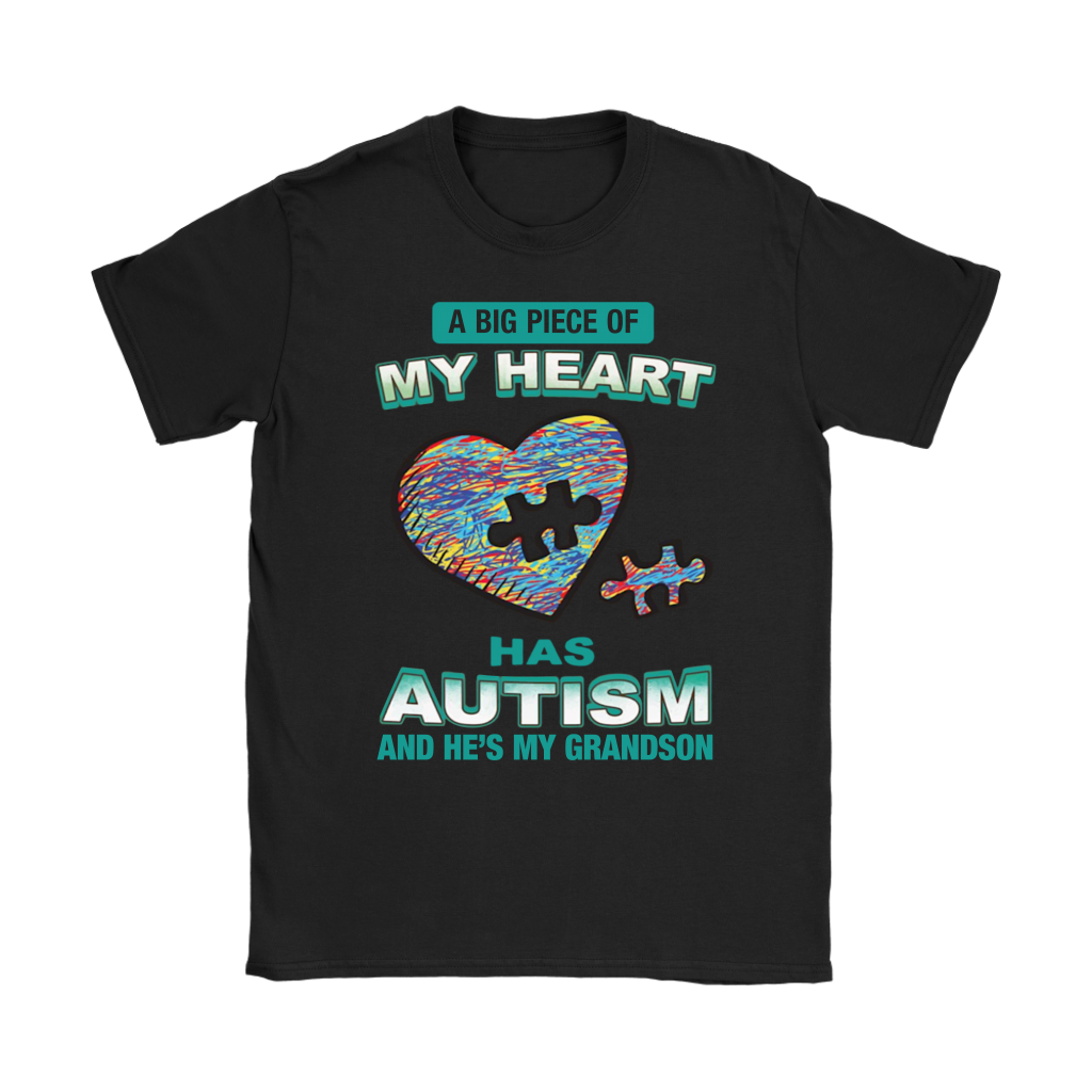 A Big Piece of My Heart Has Autism And He's My Grandson shirt