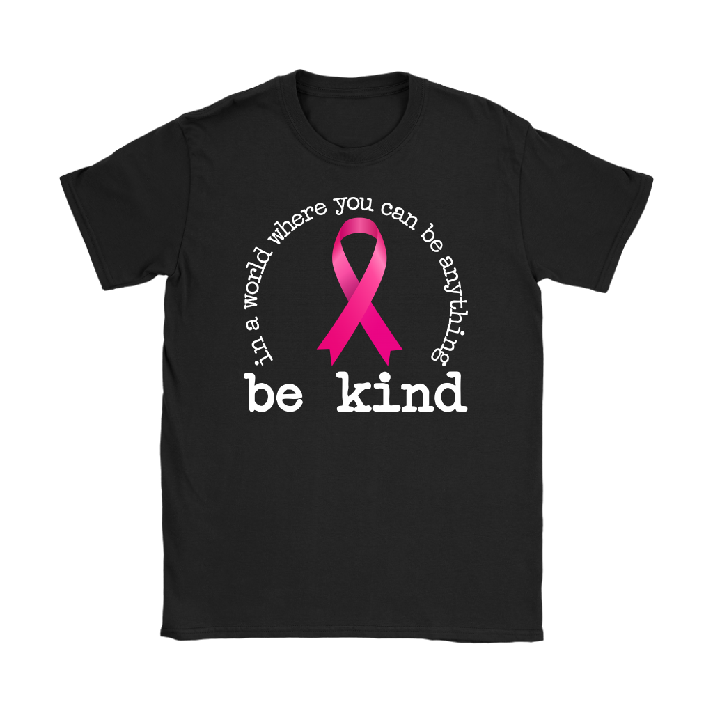 In a world where you can be anything be kind cancer awareness shirt