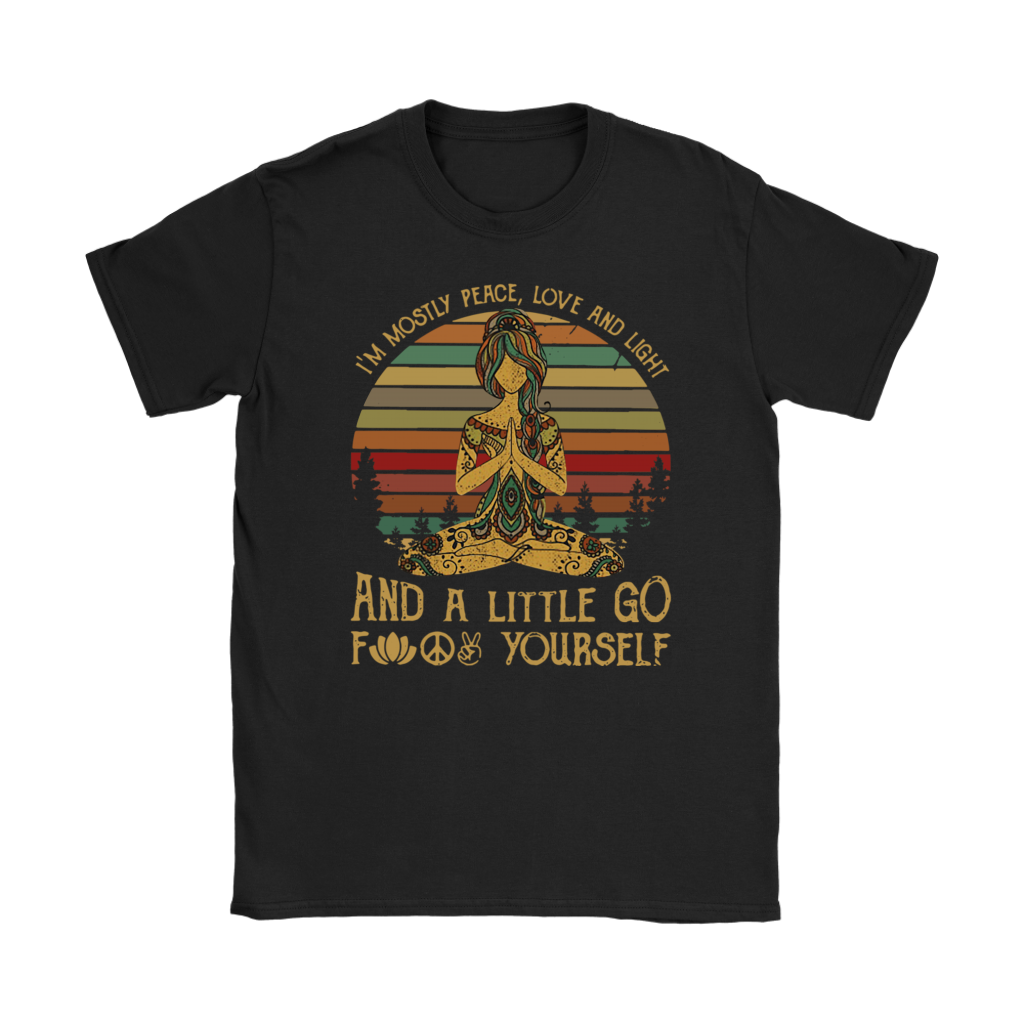 Retro Yoga I'm Mostly peace love and light and a little go fuck yourself shirt