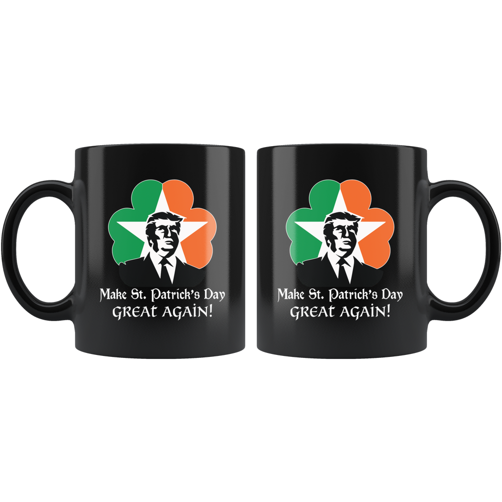Trump Make St Patrick's Day Great Again Mug Cup Coffee