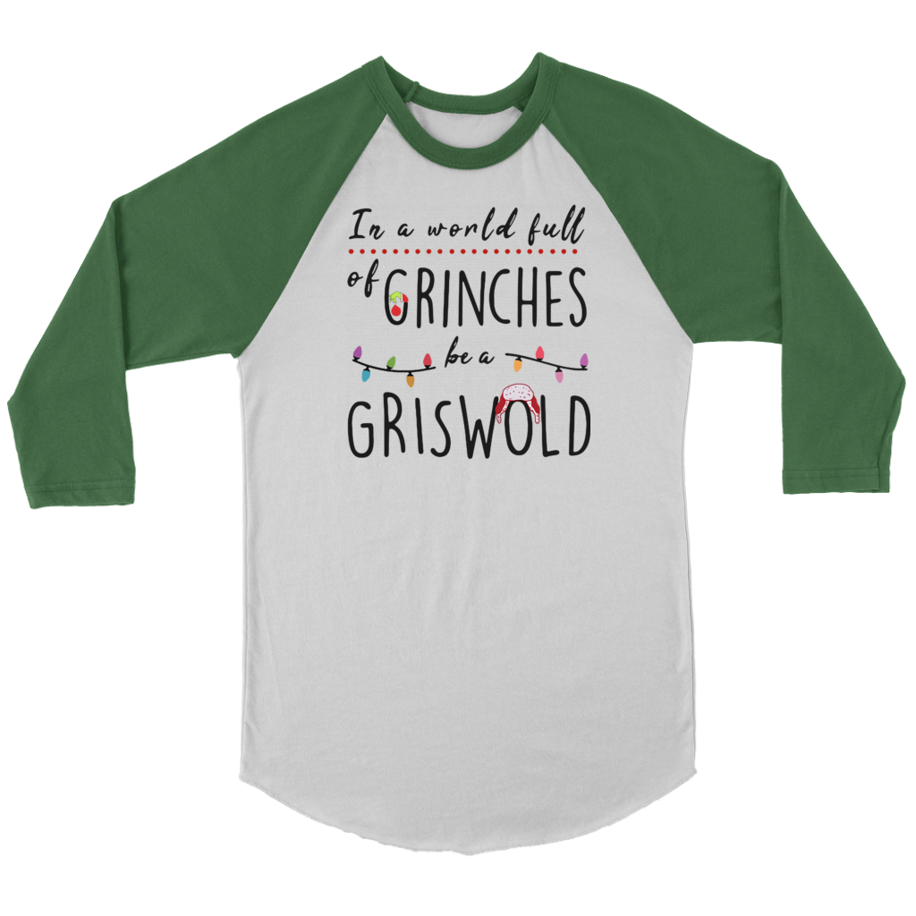 In a World Full Of Grinches Be a Griswold shirts Funny Christmas