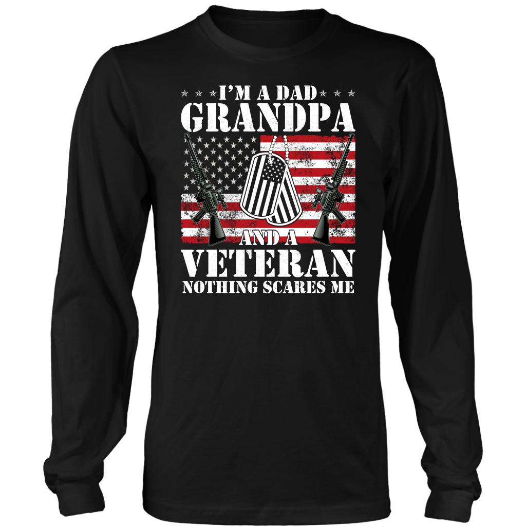 I'm A Dad Grandpa and a Veteran Nothing Scares Me shirt