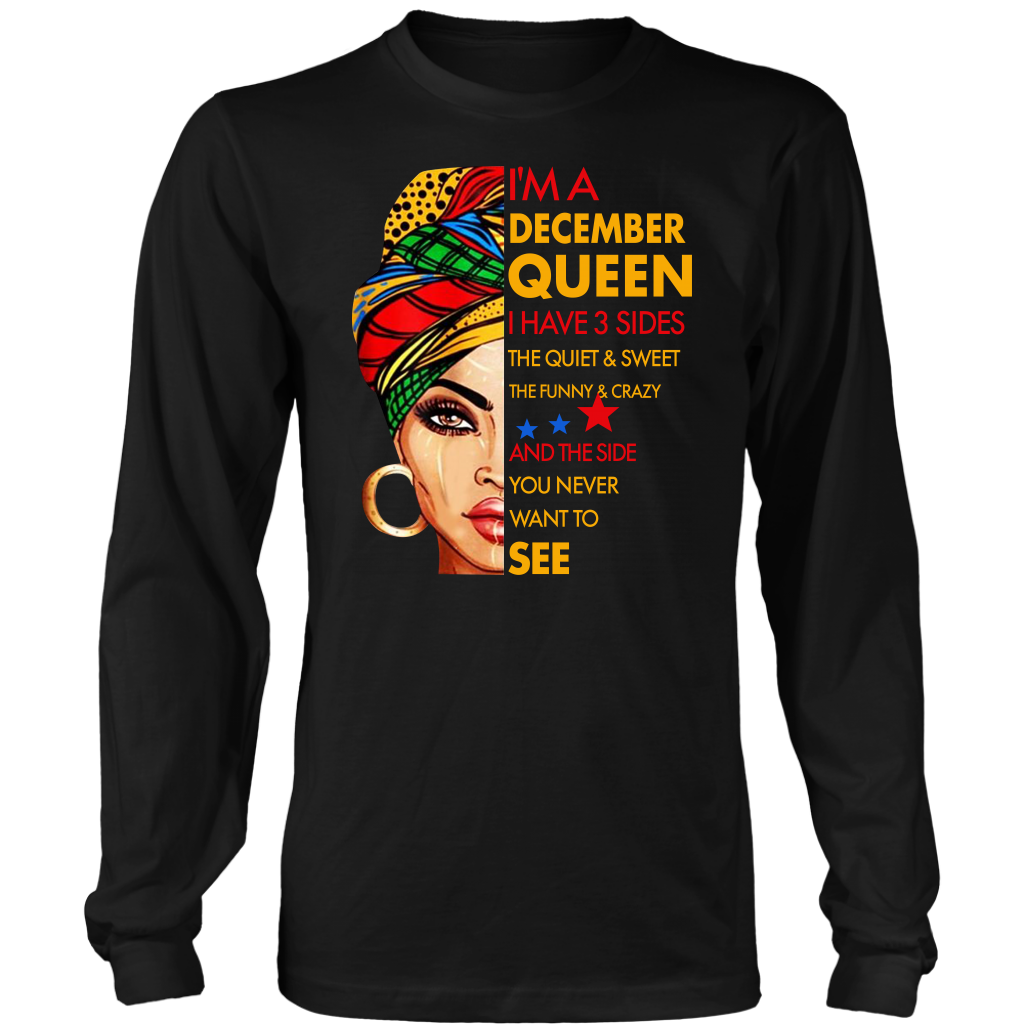 I'm A December Queen I Have 3 Sides Birthday December shirt