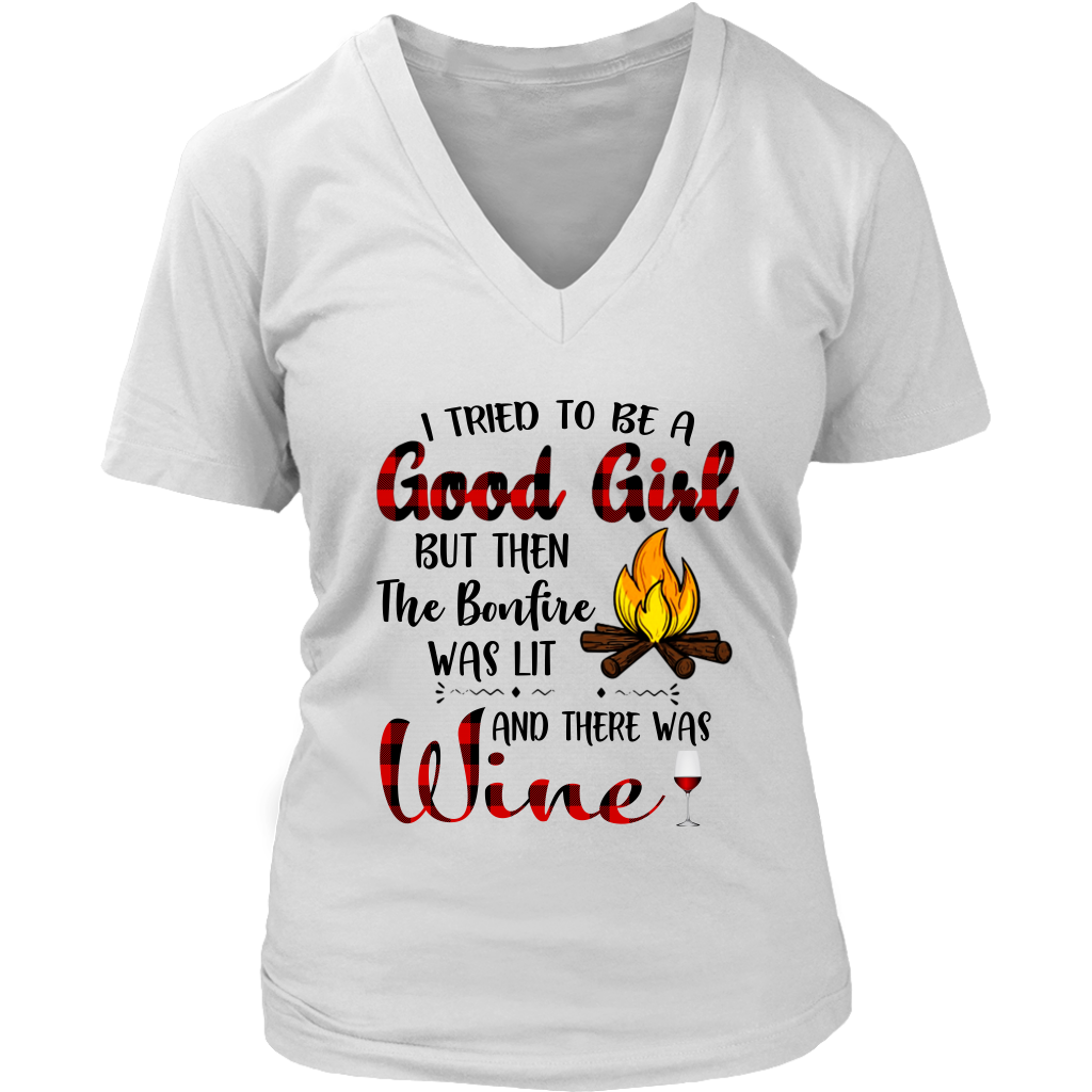 I Tried to be a good girl but then the bonfire was lit and there was wine shirt funny camping