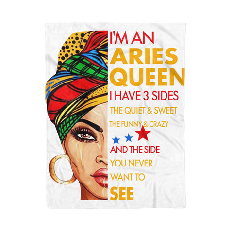 Fleece Blanket I'm An Aries Queen I Have 3 Sides Aries Funny Birthday