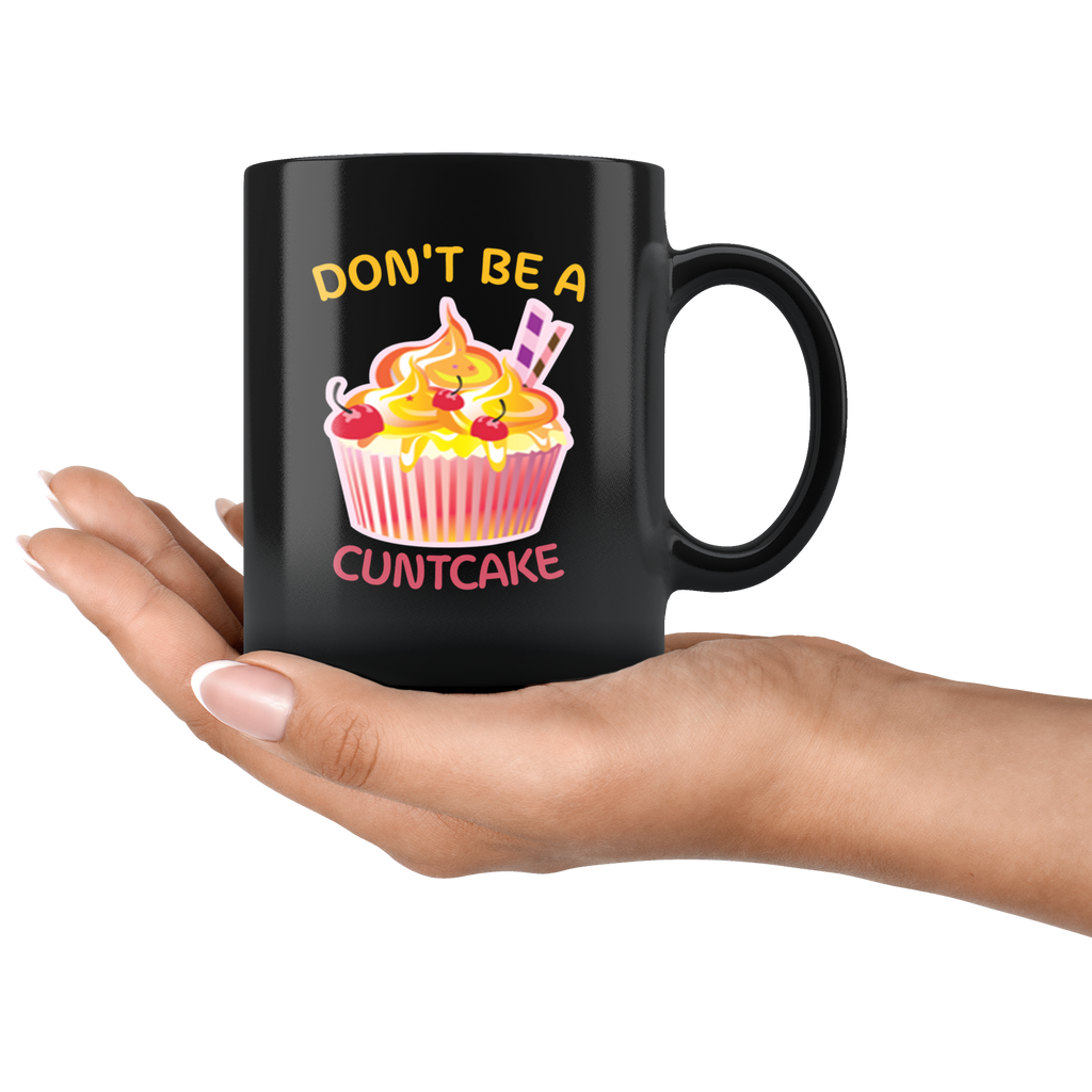 Don't Be a Cuntcake Cupcake Mug Coffee
