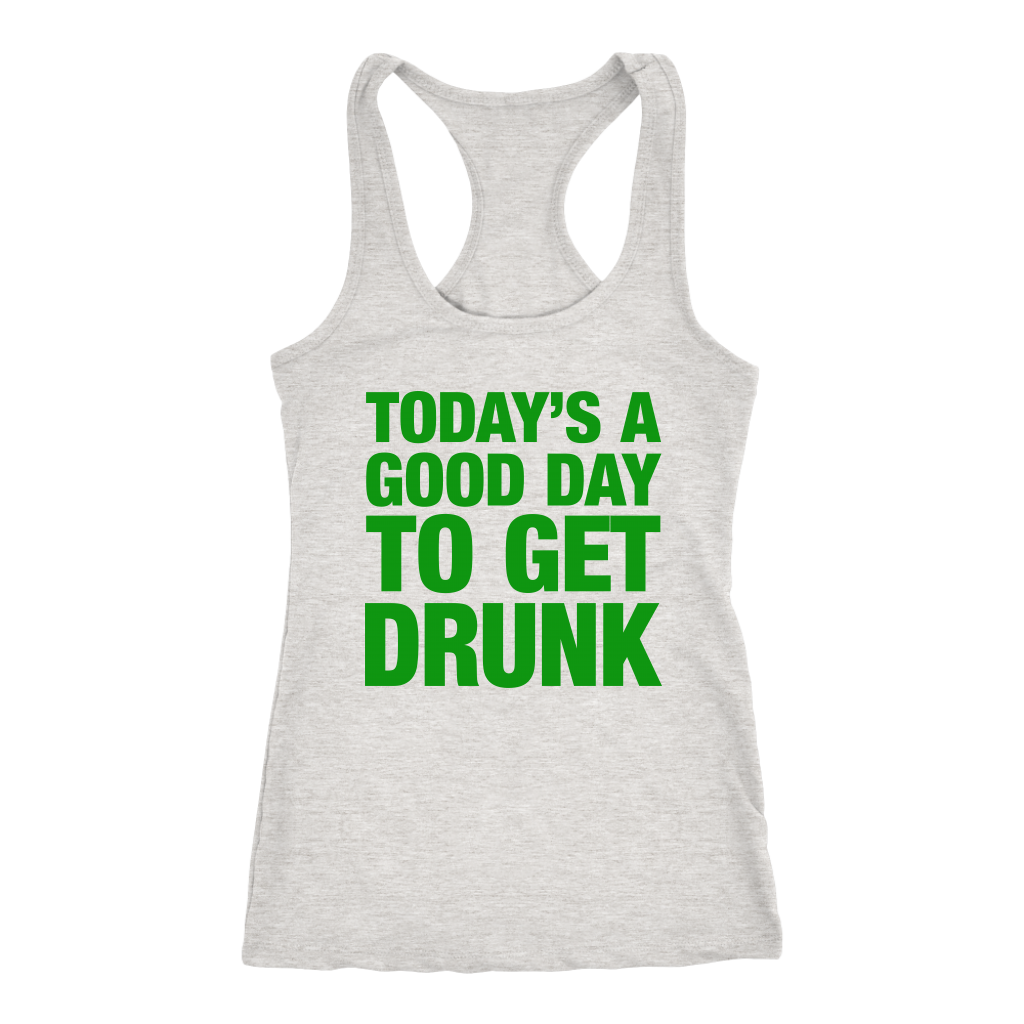 Good Day to Get Drunk Funny Drinking Beer St Patrick's Day T Shirt