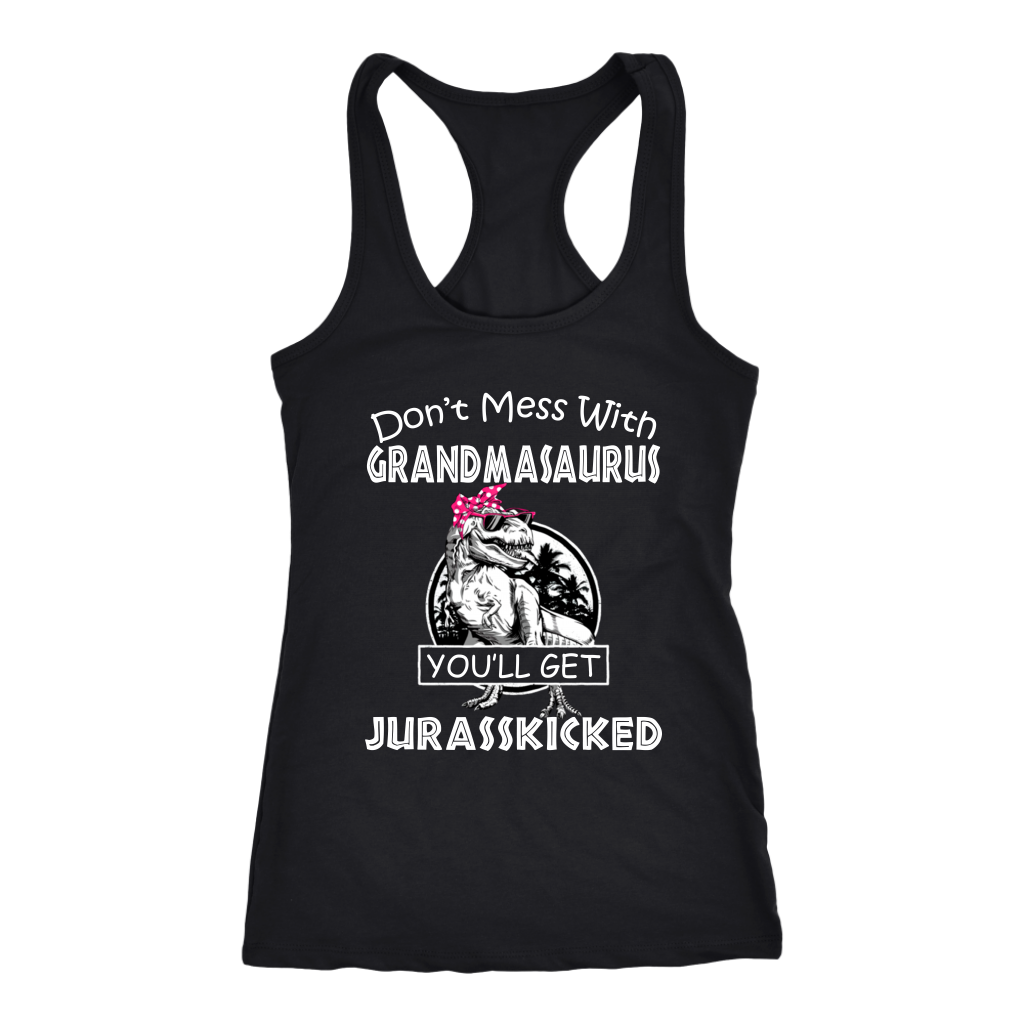 Don't Mess With Grandmasaurus You'll Get Jurasskicked T-Shirt classical