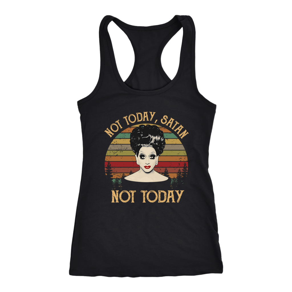 4a81607a4 ... Retro Vintage Bianca Del Rio Not Today Satan Not Today shirt ...