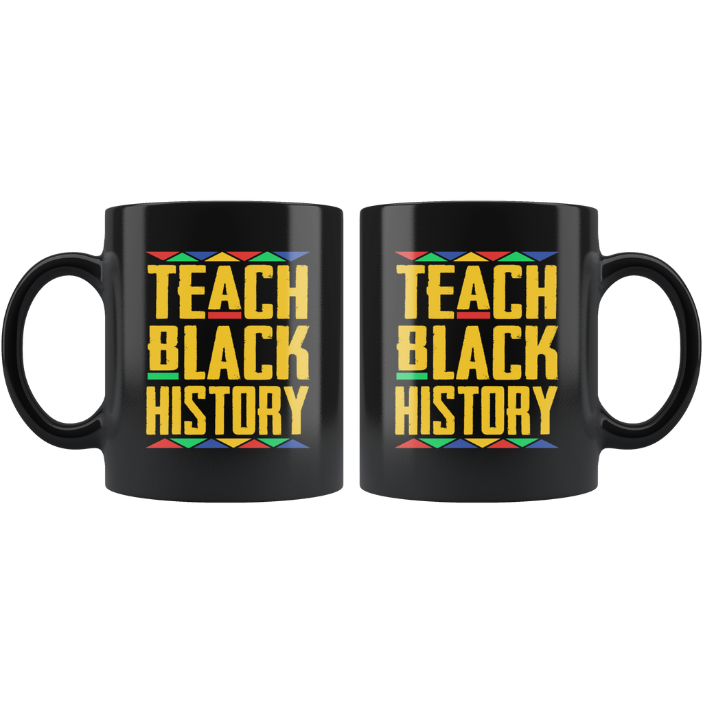 Teach Black History Mug Cup Coffee
