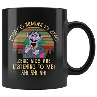 Today's number is zero zero kids are listening to me mug cup coffee