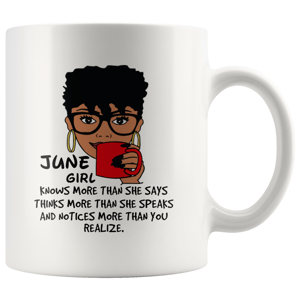 June Girl Knows More Than She Says Mug Cup Coffee