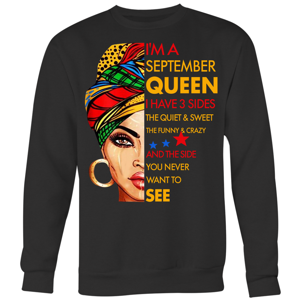 I'm A September Queen I Have 3 Sides Birthday September shirt
