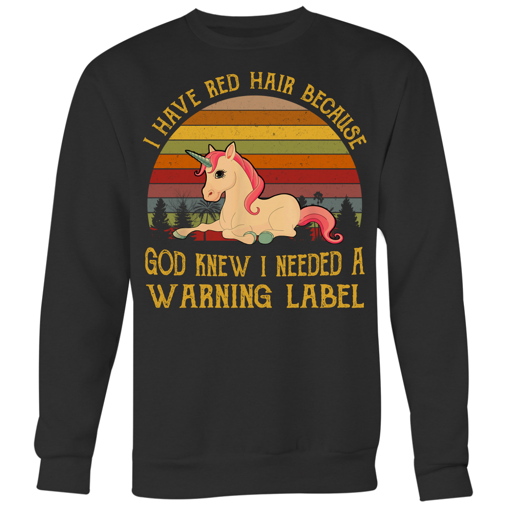 Retro Unicorn I Have Red Hair Because God Knew I Need a Warning Label shirt vintage
