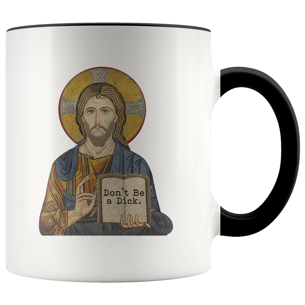 Funny Don't be a Dick Jesus Mug Cup Coffee
