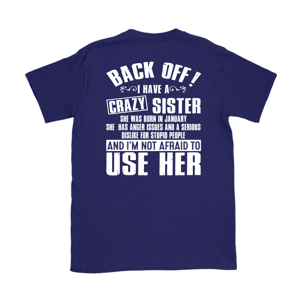 Back Off I Have a Crazy Sister Born In January Birthday shirt back side