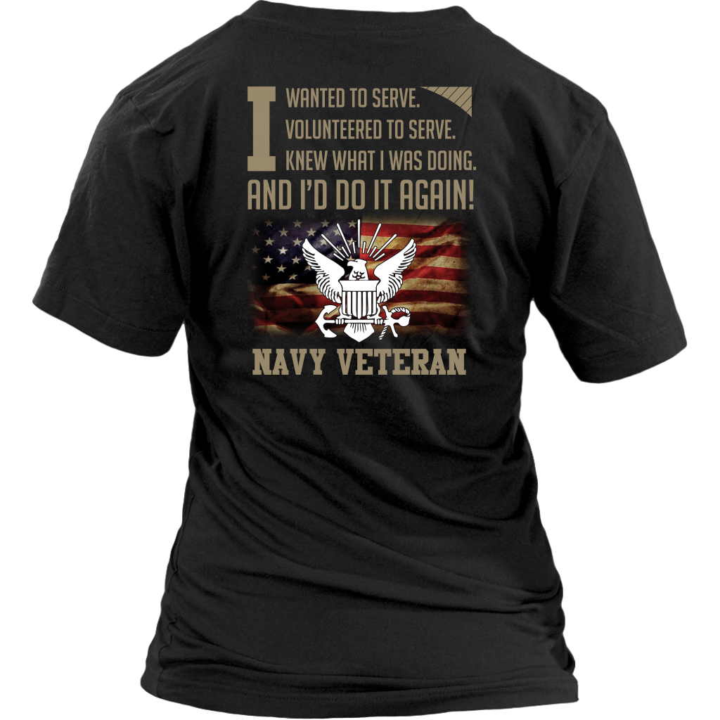 I Wanted To Serve Volunteered To Serve Navy Veteran shirt back side
