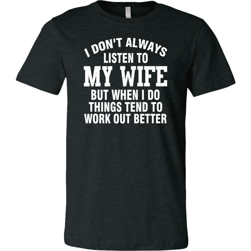 I Don't Always Listen To My Wife Shirts Funny Husband Gift