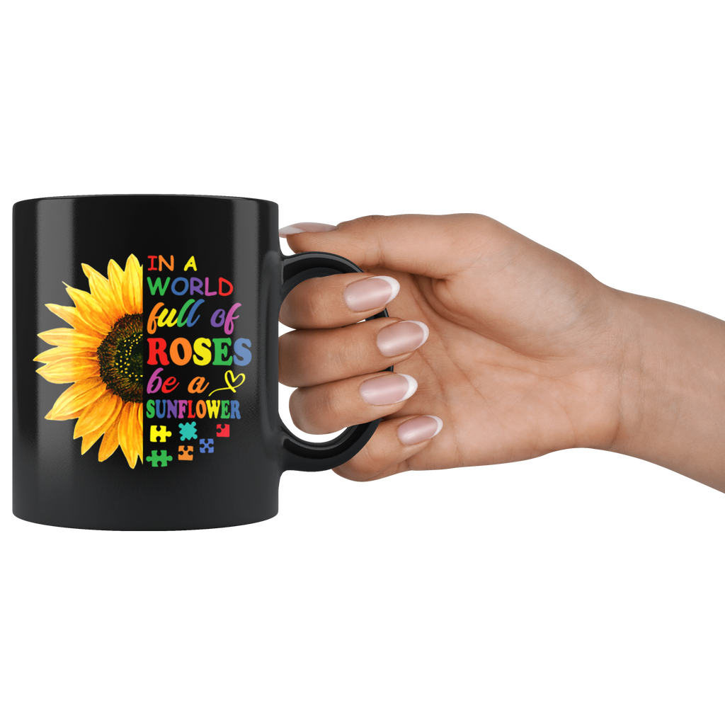 In a world full of Roses be a Sunflower Autism Mug Cup Coffee