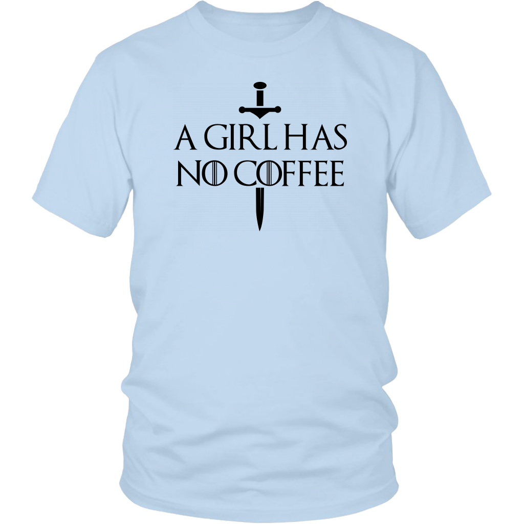 A Girl Has No Coffee shirts