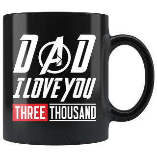 Dad I Love You Three Thousand Mug