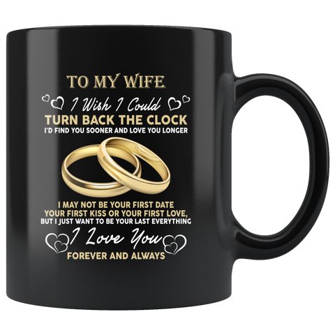 To My Wife I Wish I Could Turn Back The Clock Mugs Cup Coffee