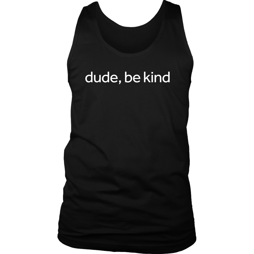 Dude Be Kind T-Shirt