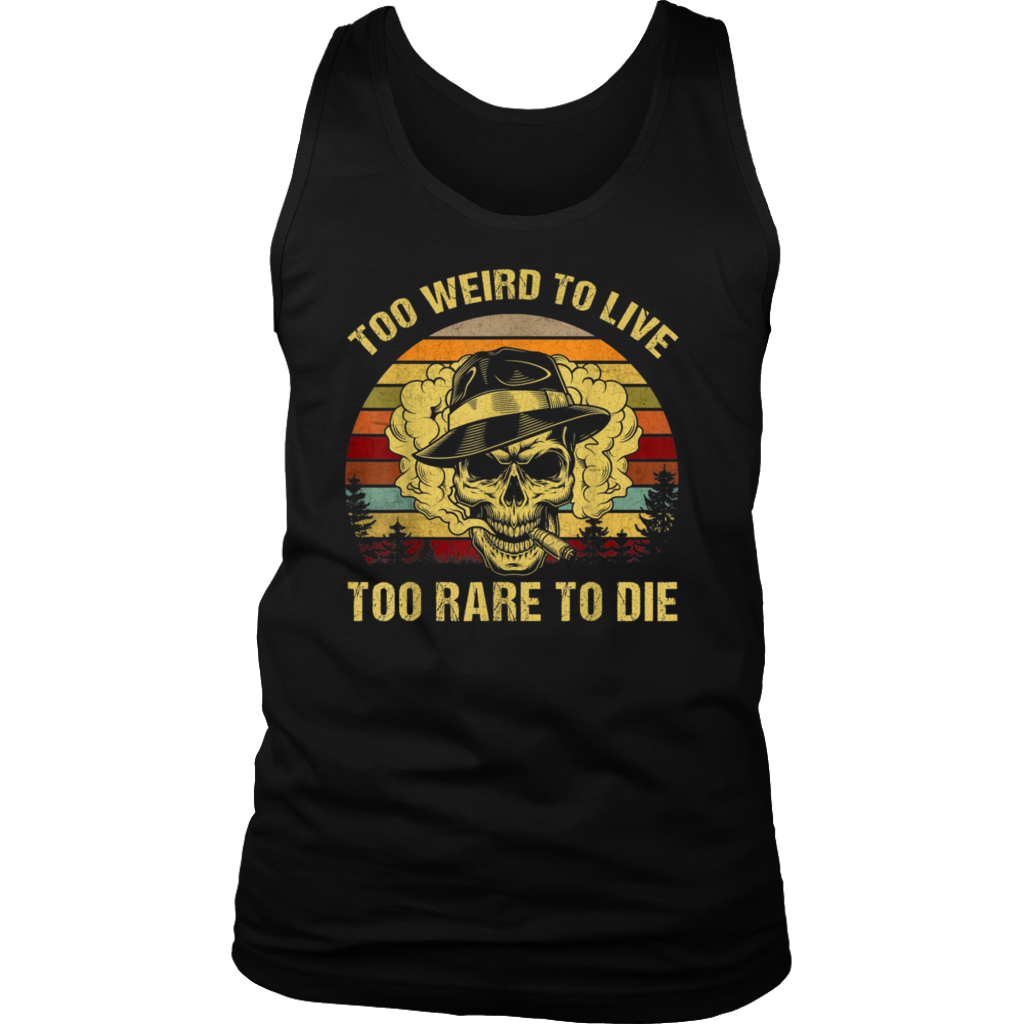 Retro Vintage Too Weird To Live Too Rare To Die shirt