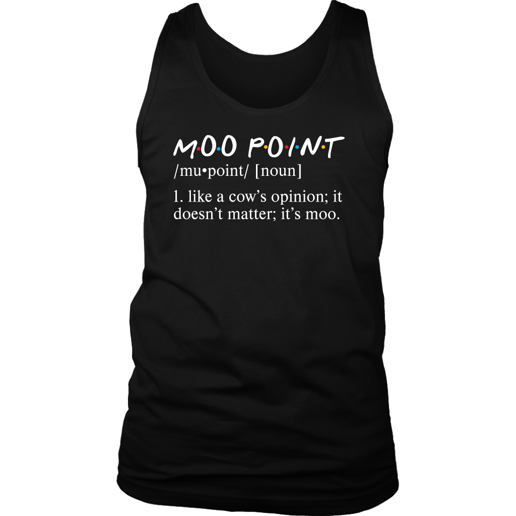 Friends It's Moo Point shirts